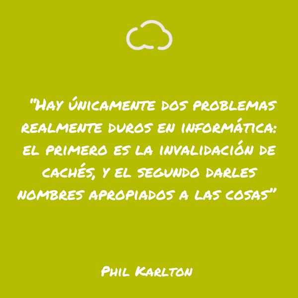 frases de informatica Phil Karlton